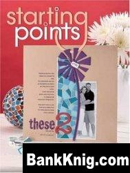 Книга Starting Points: Creating Meaningful Scrapbook Layouts From Whatever Inspires You