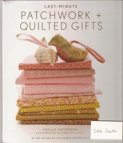 Last Minute. Patchwork + quilted gifts.jpg