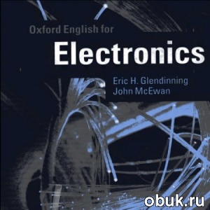 Книга Glendinning Eric H. - Oxford English for Electronics