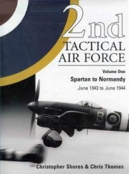 Книга 2nd Tactical Air Force Vol.1: Spartan to Normandy June 1943 to June 1944