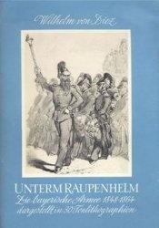 Книга Unterm Raupenhelm: Die Bayerische Armee 1848-1864