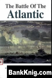 Книга The battle of the Atlantic - The Royal Canadian Navy's Greatest Campaign