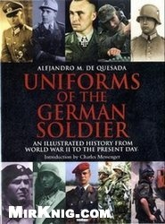 Книга Uniforms of the German Soldier - An Illustrated History from World War II to the Present Day