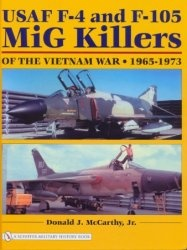 Книга USAF F-4 and F-105 MiG Killers of the Vietnam War 1965 - 1973 (Schiffer Military History Book)
