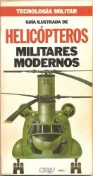 Книга Guia Ilustrada de Helicopteros Militares Modernos (Tecnologia Militar)