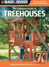 Книга Книга Black & Decker The Complete Guide: Build Your Kids a Treehouse