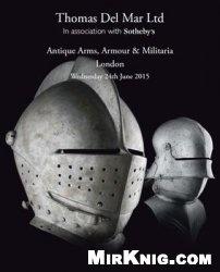 Книга Antique Arms, Armour & Militaria (Thomas Del Mar №22)