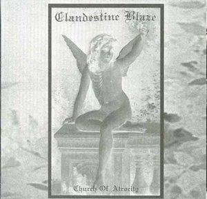 Clandestine Blaze > Church of Atrocity [2006]