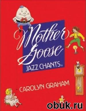 Книга Mother Goose: Jazz Chants