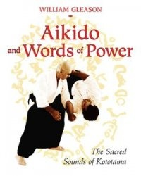 Книга Aikido and Words of Power: The Sacred Sounds of Kototama