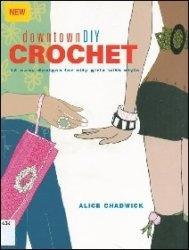 Книга Downtown DIY Crochet: 14 Easy Designs for City Girls with Style