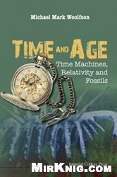 Книга Time and Age: Time Machines, Relativity and Fossils