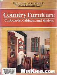 Книга Country Furniture. Cupboards, Cabinets, and Shelves