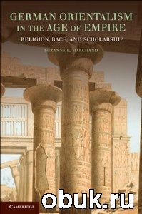 German Orientalism in the Age of Empire: Religion, Race, and Scholarship