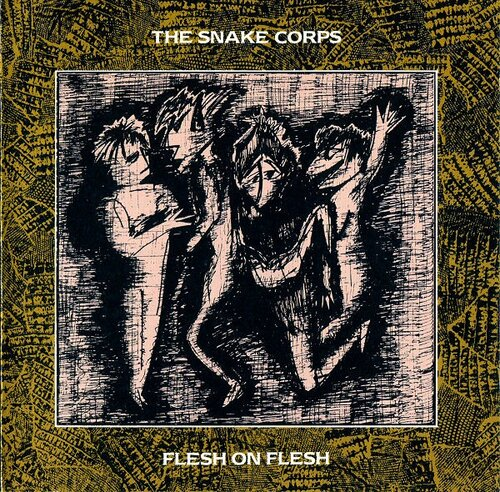 The Snake Corps - Flesh On Flesh