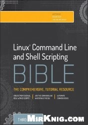 Книга Linux Command Line and Shell Scripting Bible, 3rd Edition
