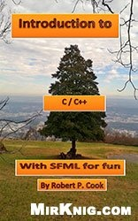 Книга Introduction to C/C++ with SFML for Fun (Cook's Books Book 9)