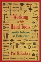 Книга Working with Hand Tools: Essential Techniques for Woodworking