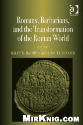 Книга Romans, Barbarians, and the Transformation of the Roman World