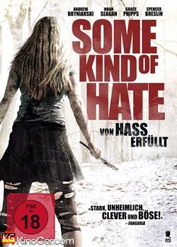 Some Kind of Hate - Von Hass erfüllt (2015)
