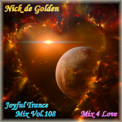 Nick de Golden – Joyful Trance Mix Vol.108 (Mix 4 Love)