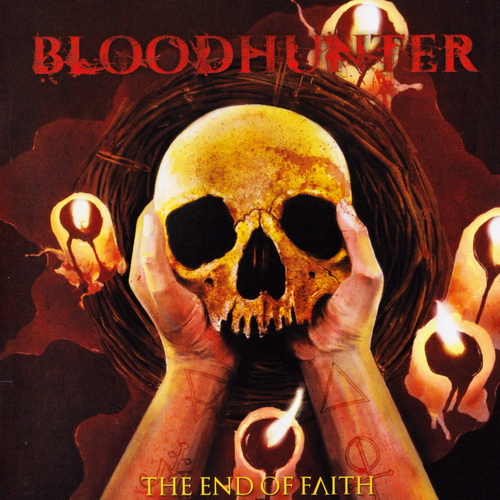 Bloodhunter - 2017 - The End Of Faith [Xtreem Music, XM 250 CD, Spain]