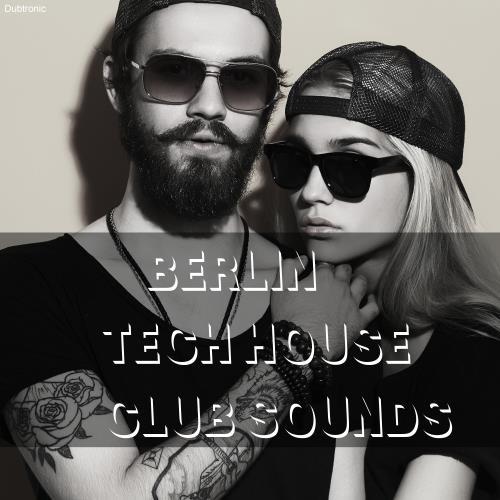 VA - Berlin Tech House Club Sounds (2018)