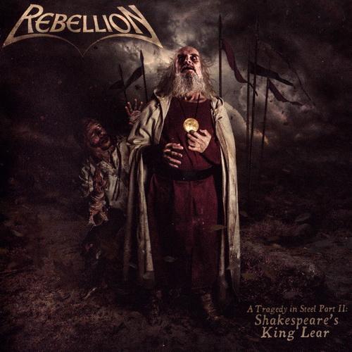 Rebellion - 2018 - A Tragedy In Steel Part II- Shakespeare's King Lear [Massacre, MASDP 1006, Germany]