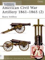 Книга Книга American Civil War Atrillery 1861-65, Part 2 Heavy Artillery