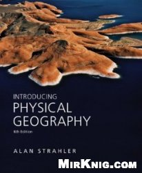 Книга Introducing Physical Geography