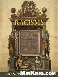 Книга Racisms: From the Crusades to the Twentieth Century