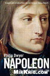 Книга Napoleon: The Path to Power 1769 - 1799 (Napoleon Vol.1)