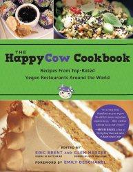 Книга The HappyCow Cookbook: Recipes from Top-Rated Vegan Restaurants around the World