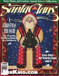 Журнал Santa Claus: A Christmas Treasury of Crafts, Collectibles, & Folklore (Better Homes and Gardens Special Interest Publications)
