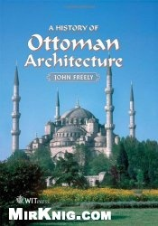 Книга A History of Ottoman Architecture