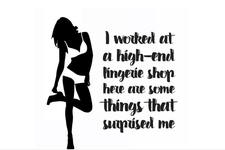 Рассказы сотрудницы магазина нижнего белья, некоторые истории удивят вас