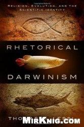 Rhetorical Darwinism: Religion, Evolution, and the Scientific Identity