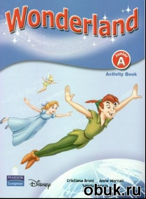 Книга Cristiana Bruni, Anne Worrall, Sandy Zervas - Wonderland Junior A MP3 + PDF