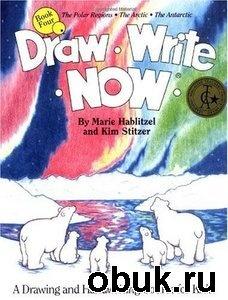 Журнал Draw Write Now, Book 4: The Polar Regions, Arctic, Antarctic