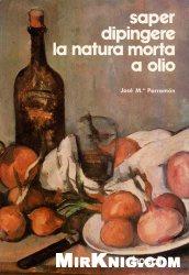 Книга Saper dipingere la natura morta a olio