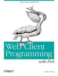 Книга Web Client Programming with Perl: Automating Tasks on the Web
