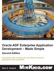 Книга Oracle ADF Enterprise Application Development – Made Simple, Second Edition