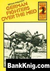 Книга World War 2 Photo Album Number 6: German Fighters over the Med pdf в rar 82,43Мб