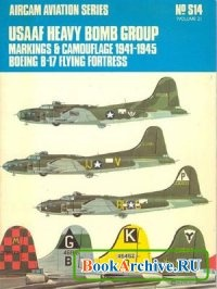 Книга Aircam Aviation Series №S14: USAAF Heavy Bomb Group. Markings and Camouflage, 1941-1945. Boeing B-17 Flying Fortress Volume 2.