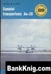 Книга Samolot transportowy An-26 [Typy Broni i Uzbrojenia 089] pdf в rar  10,86Мб