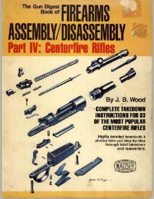 Книга The Gun Digest Book of Firearms Assembly Disassembly Part 4