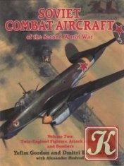 Книга Soviet Combat Aircraft of the Second World War. Vol.2: Twin-Engined Fighters, Attack Aircraft and Bombers
