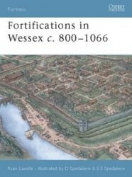 Книга Osprey Fortress 014 - Fortifications in Wessex c. 800–1066