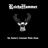 ReichsHammer >  The Hunter's Covenant Made Anew (2016)