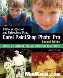 Книга Photo Restoration and Retouching Using Corel PaintShop Photo Pro
